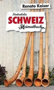 Schweiz - ein Heimatbuch