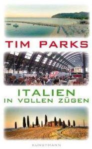 tim parks- italien in vollen zügen