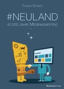 Neuland - 40.000 Jahre Medienkompetenz